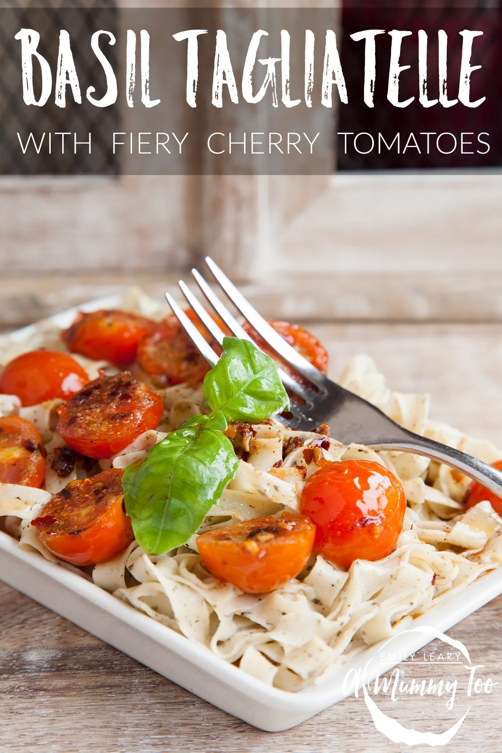 This basil tagliatelle with fiery cherry tomatoes features basil flecked throughout for a delicious flavour
