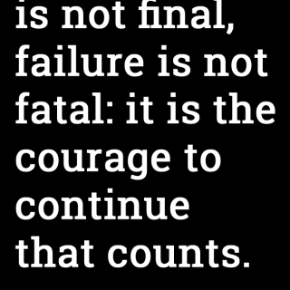 Success is not final… (weekend inspiration)