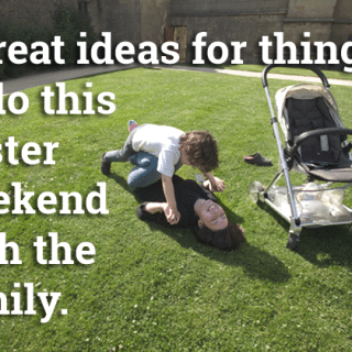 5 great ideas for things to do this Easter weekend