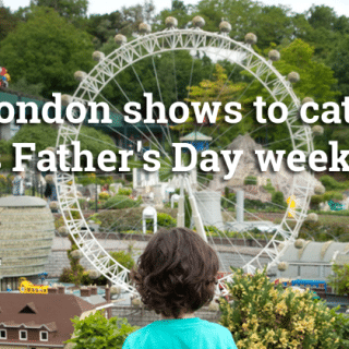 5 London shows to catch this Father's Day weekend