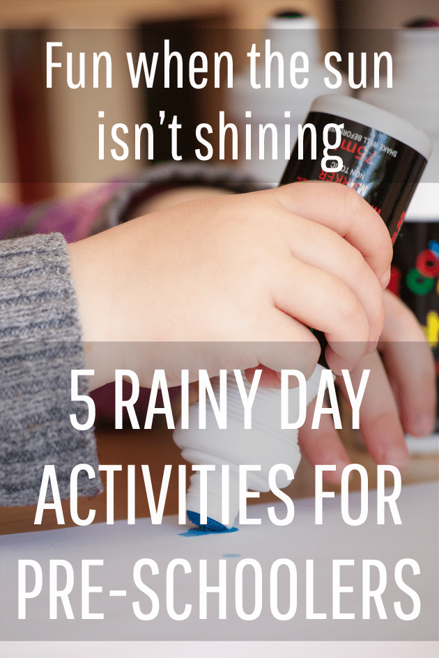 5 rainy day activity ideas for preschool and primary age kids