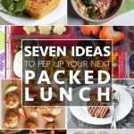 Seven ideas to pep up your next packed lunch