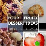 Four fruity dessert ideas + #recipeoftheweek 30 Aug – 5 Sep