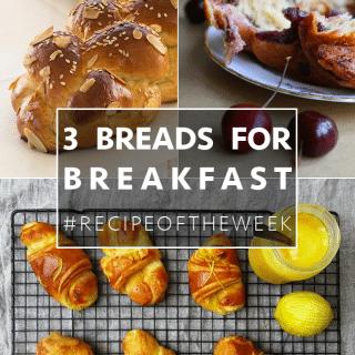 Three sweet, rich breads for breakfast + #recipeoftheweek 13-19 Sept