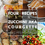 Versatile zucchini four ways + #recipeoftheweek 11-17 Oct