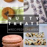 Nutty treats + #recipeoftheweek 22-28 Nov