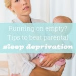 Exhausted? Running on empty? Mums share their tips to beat parental sleep deprivation