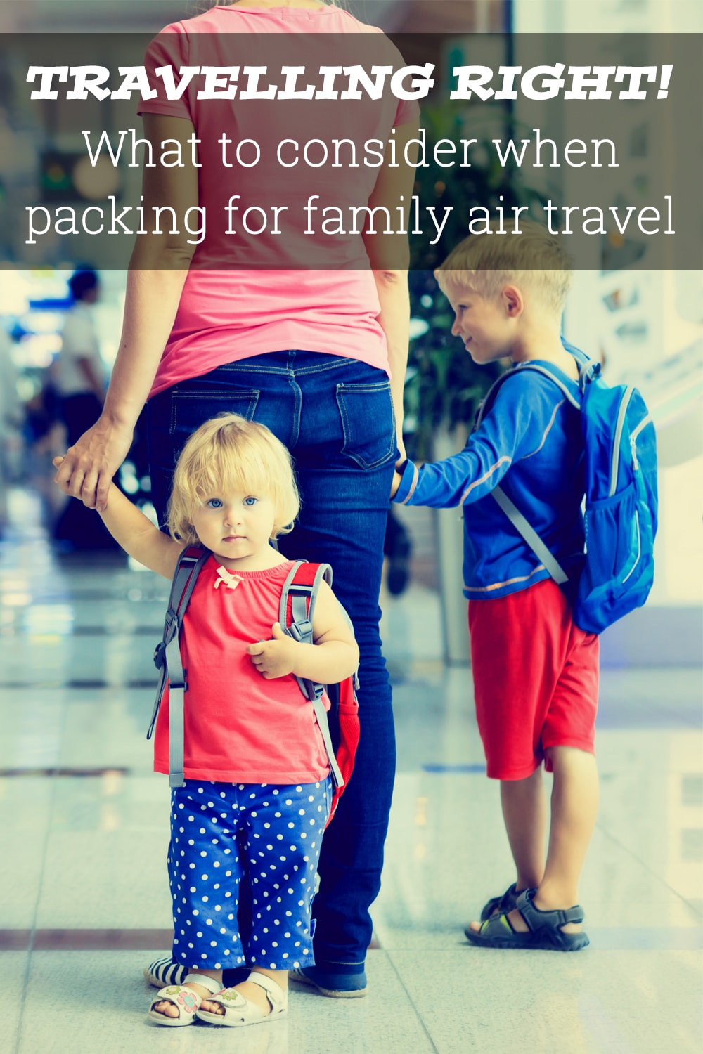 What to consider when packing for family air travel