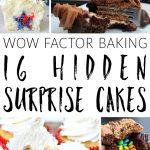 Baking with secret wow factor: 16 fabulous hidden surprise cakes
