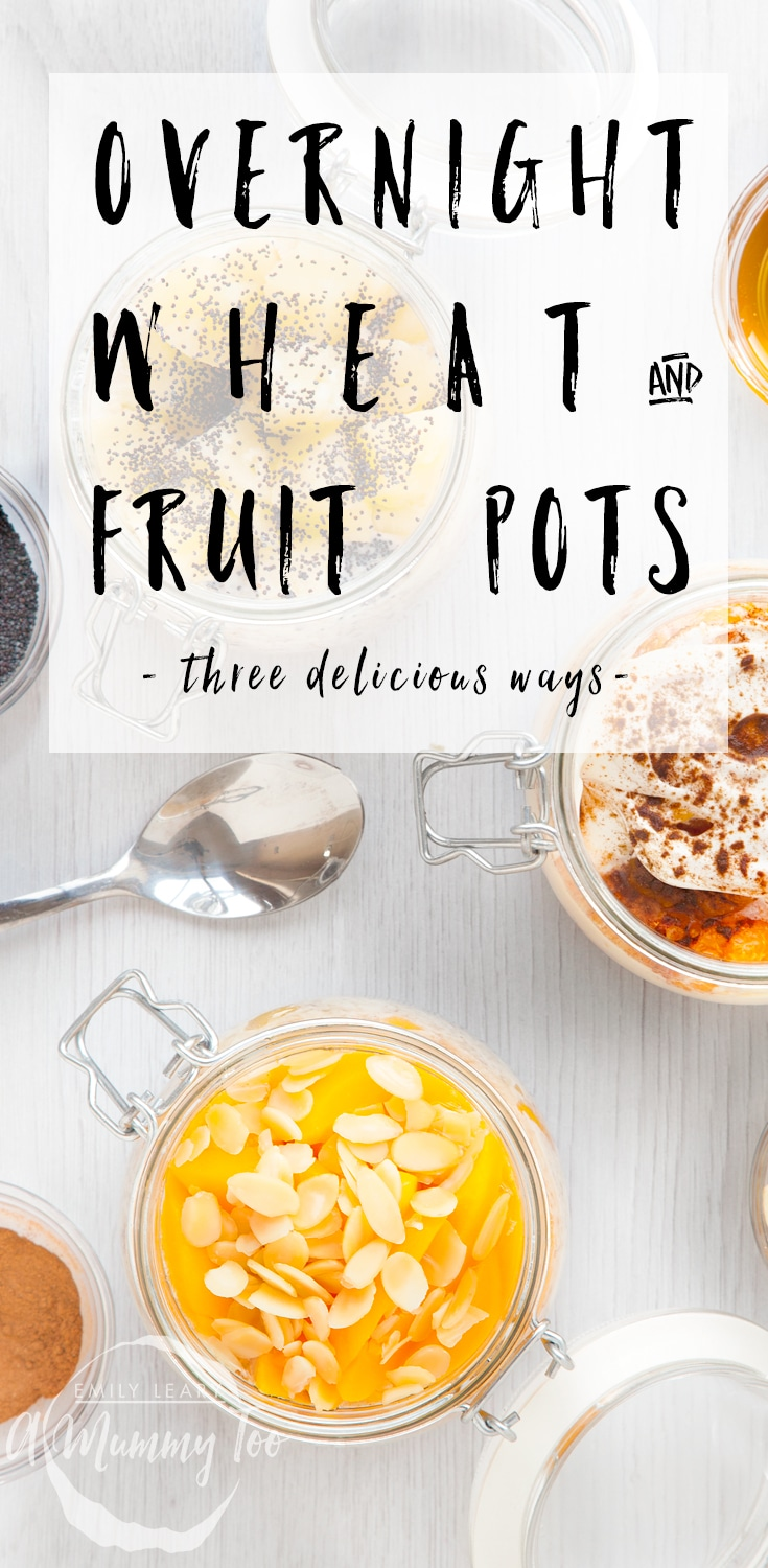 Three delicious ways to make these overnight wheat and fruit pots at home. Try this quick and easy to make breakfast treat! Find the recipe at amummytoo.co.uk #recipe #breakfast