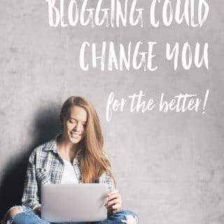 10 ways blogging could change you for the better