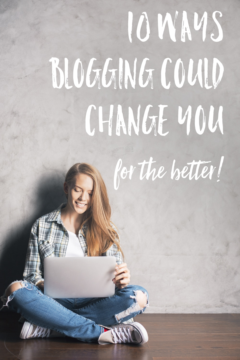 10-ways-blogging-could-change-you