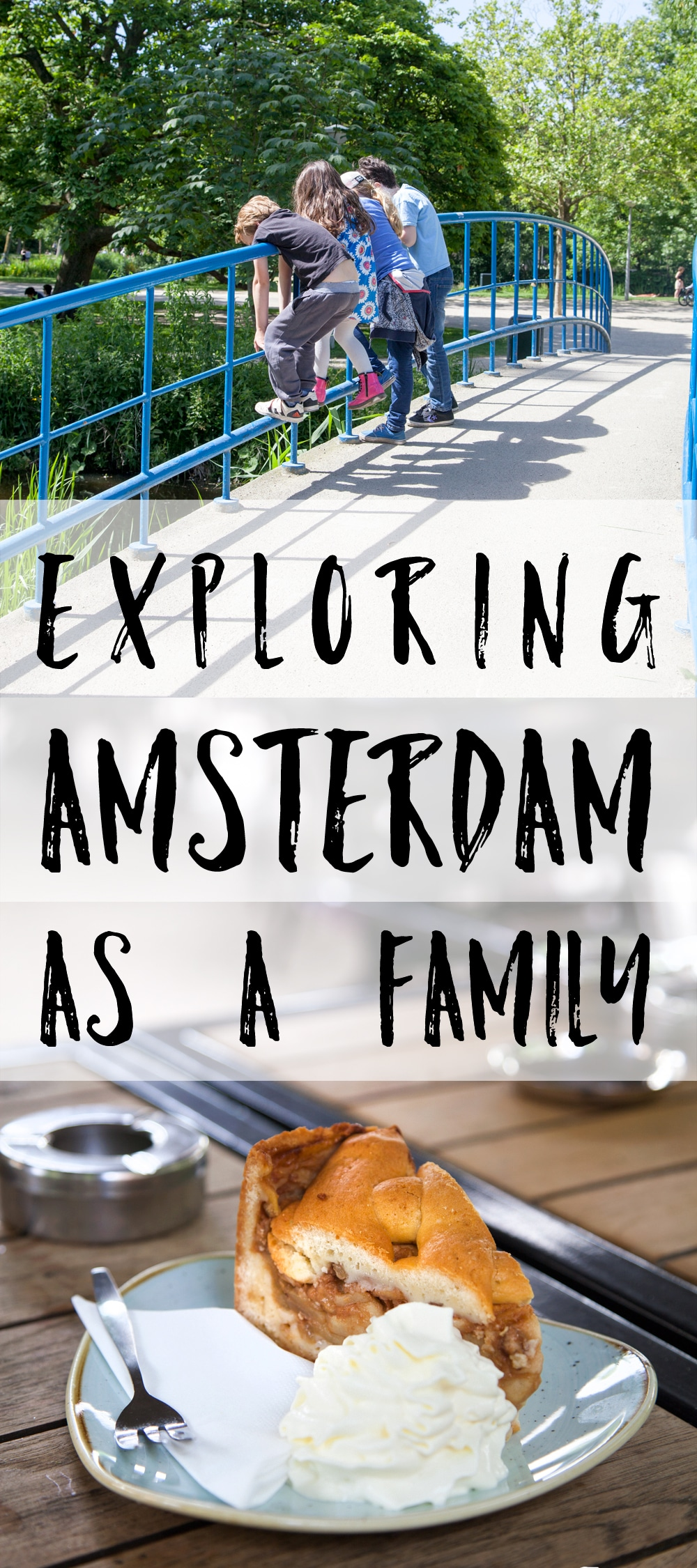 Exploring Amsterdam as a family - the best things to see, do and eat when visiting the city with children.