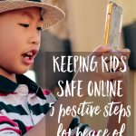 Keeping kids safe online: 5 positive steps for peace of mind