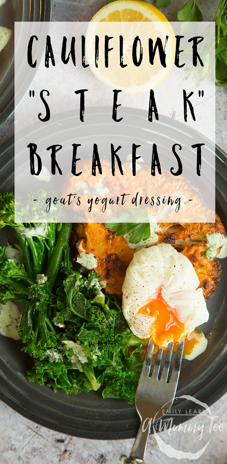 """This cauliflower """"steak"""" and eggs breakfast with goats yogurt dressing is a wonderful way to start your day. Discover the recipe and the benefits of cooking with goats milk yogurt at amummytoo.co.uk #recipe #breakfast"""