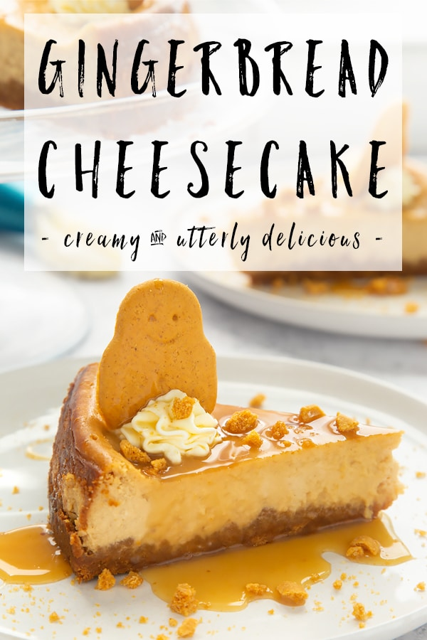 graphic text GINGERBREAD CHEESECAKE creamy and utterly delicious above front angle shot of gingerbread cheesecake