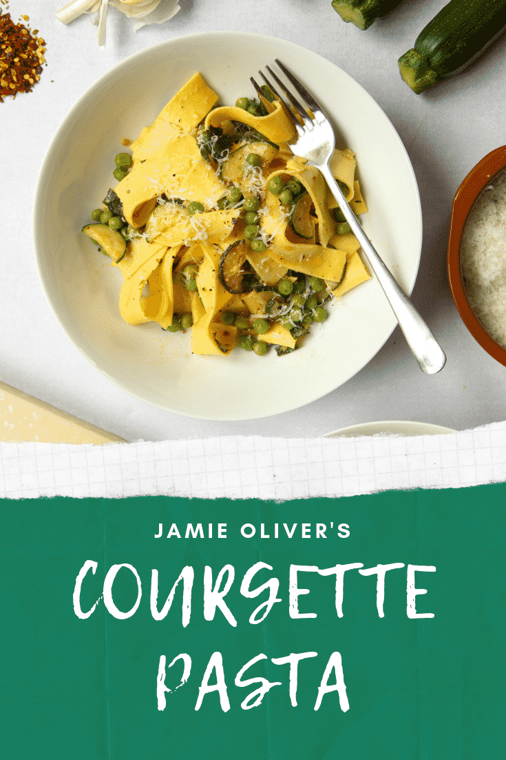 Overhead shot of the courgette and pea pasta by Jamie Oliver. There's some white text on a green background at the bottom of the image describing it for Pinterest.
