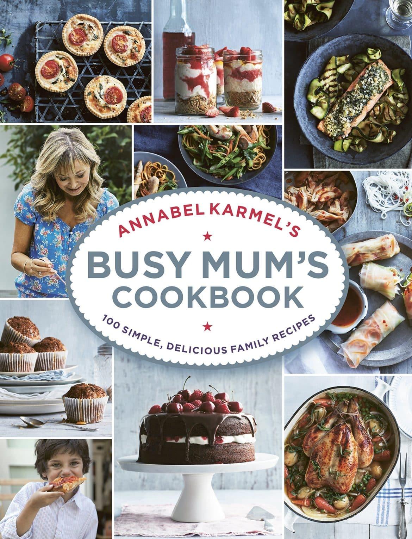Annabel Karmel's cookbook, Busy Mum's Cookbook