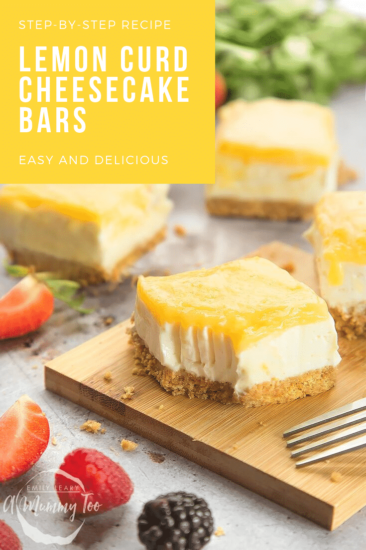 Graphic with text STEP-BY-STEP RECIPE LEMON CURD YOGURT CHEESECAKE BARS EASY AND DELICIOUS in the upper-left corner of side angle shot of Lemon curd yogurt cheesecake bars served on wooden plate with strawberries raspberries on the side with brand logo in the lower-left corner
