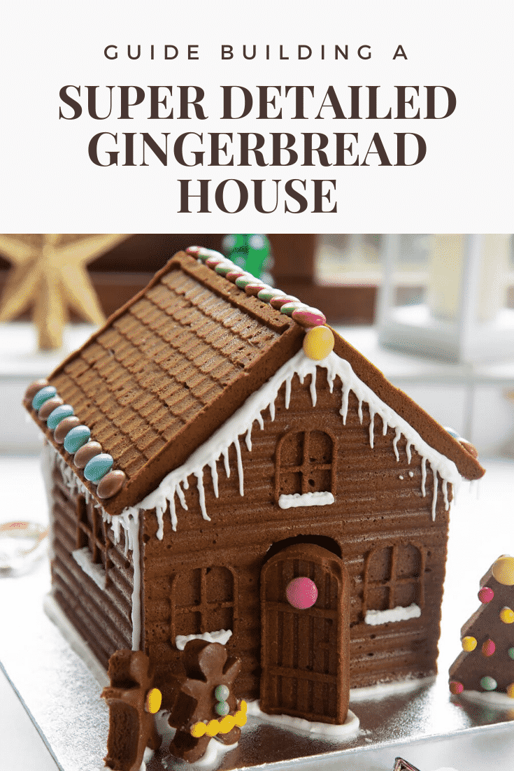 graphic text GUIDE BUILDING A SUPER DETAILED GINGERBREAD HOUSE above Front angle shot of christmas gingerbread house