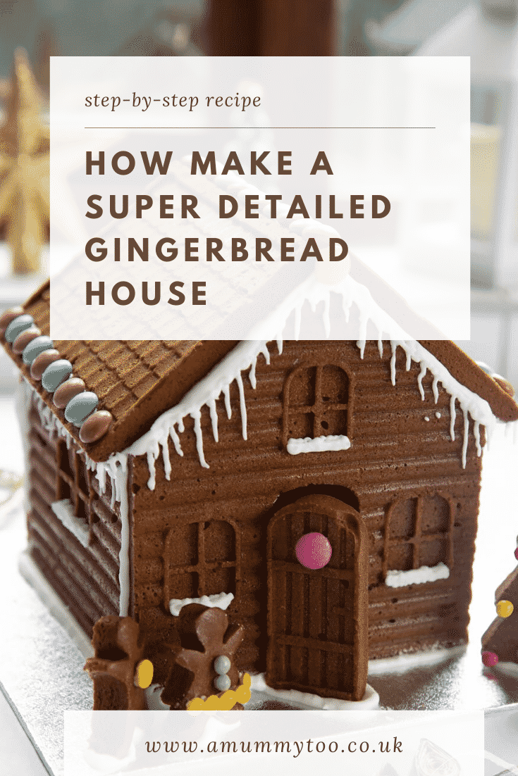 graphic text step-by-step recipe HOW TO MAKE A DETAILED GINGERBREAD HOUSE above Front angle shot of gingerbread house  with website URL below