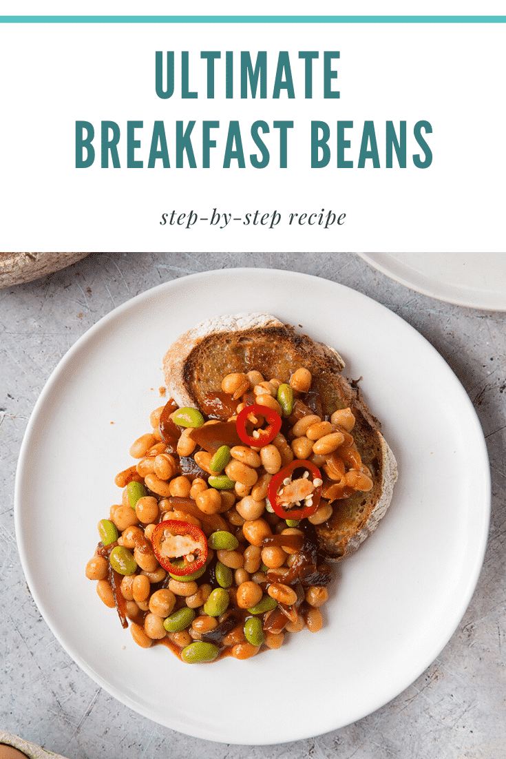 Breakfast beans with chilli, chickpeas and edamame served on sour dough toast. Caption reads: ultimate breakfast beans step-by-step recipe.