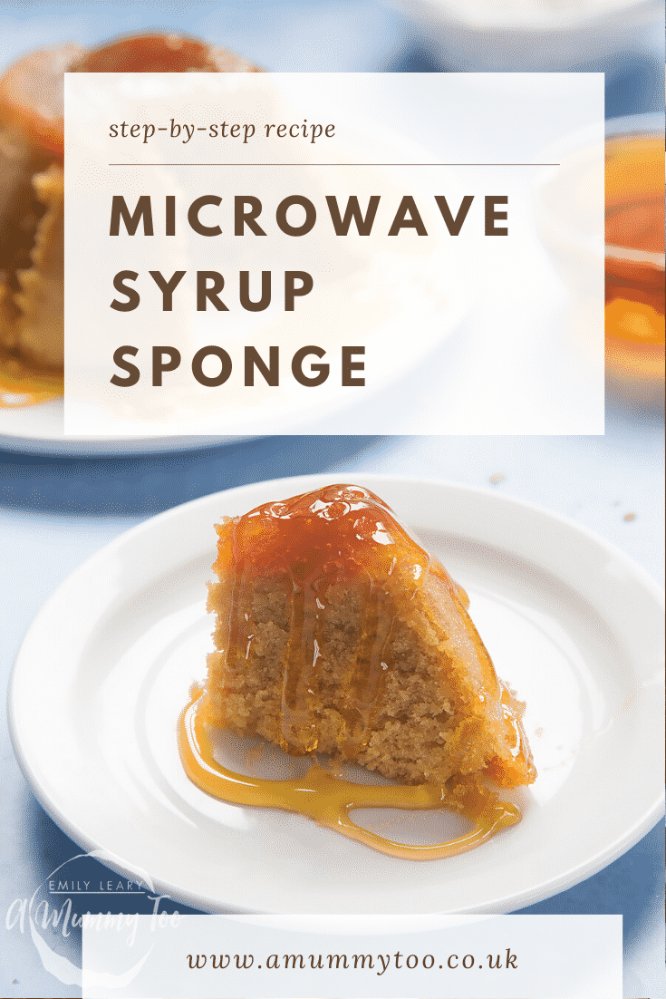 Graphic text step-by-step recipe MICROWAVE SYRUP SPONGE above front angle shot of a slice of sponge pudding drizzled with syrup with website URL below