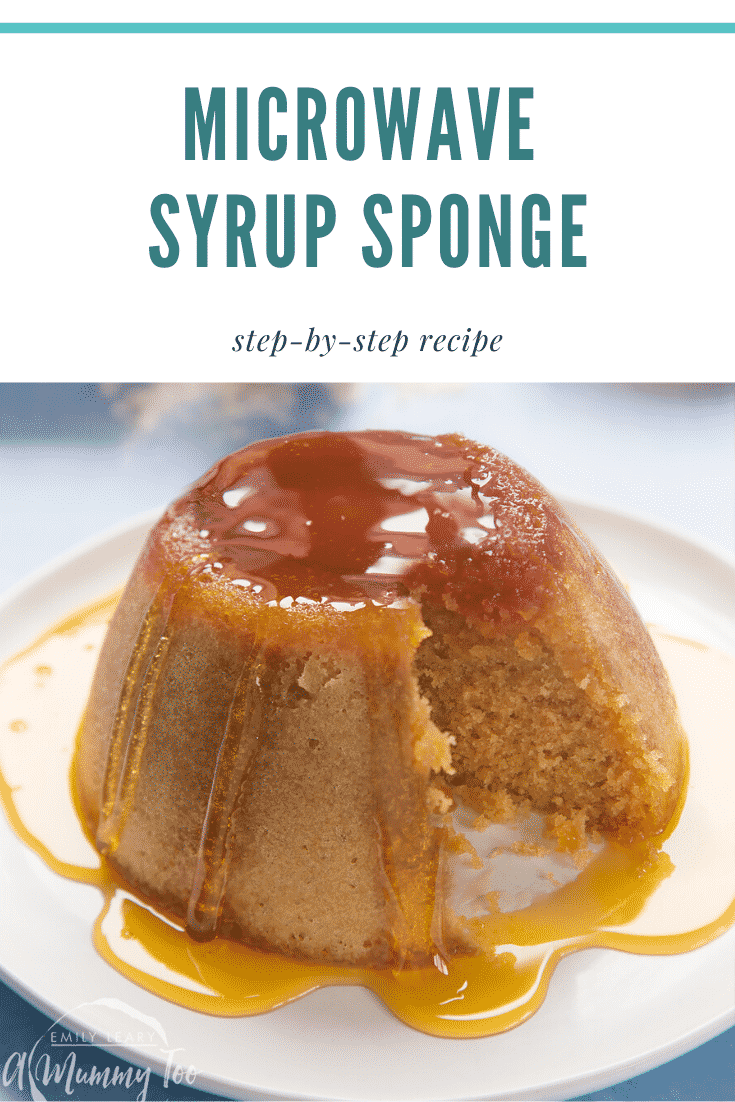 Graphic text MICROWAVE SYRUP SPONGE step-by-step recipe above front angle shot of a slice of sponge pudding drizzled with syrup served on a white plate with a mummy too logo in the lower-left corner