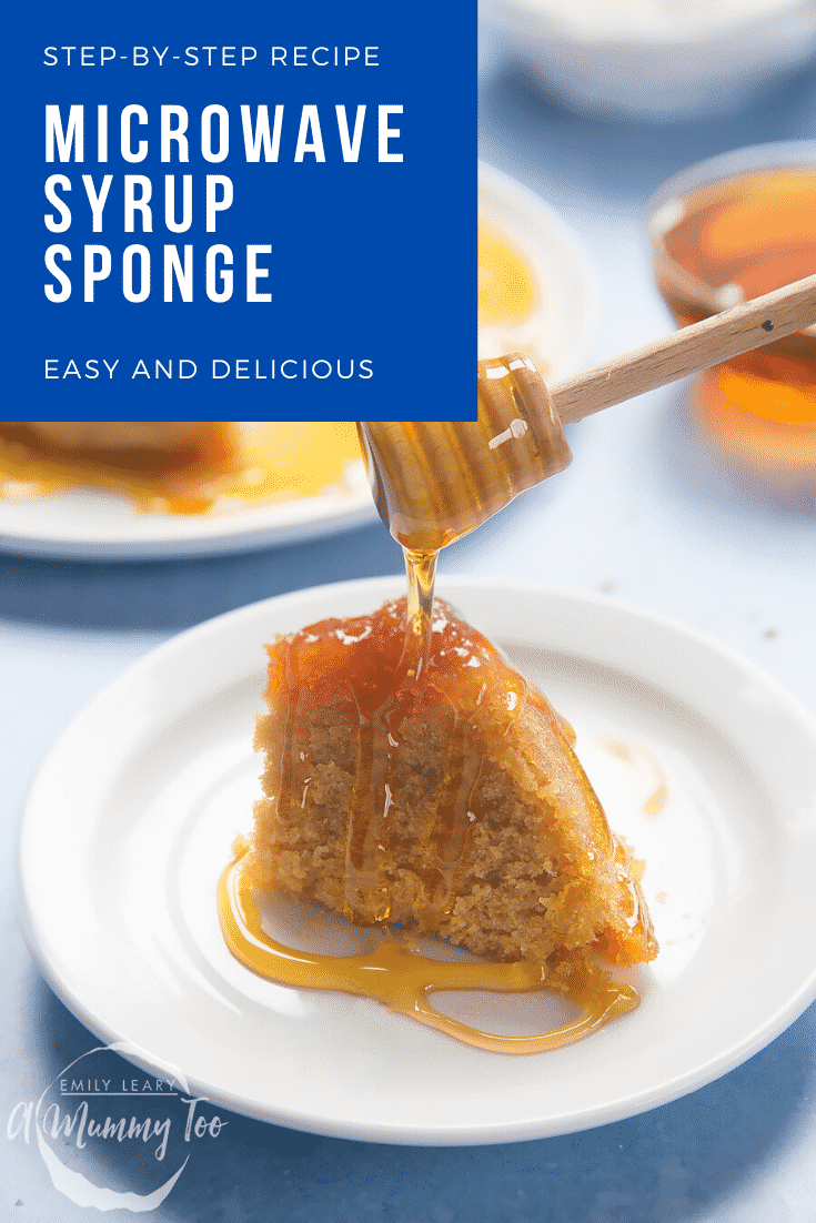 Graphic text STEP-BY-STEP RECIPE MICROWAVE SYRUP SPONGE EASY AND DELICIOUS above front angle shot of a slice of sponge pudding drizzled with syrup using a honey dripper served on a white plate with a mummy too logo in the lower-left corner