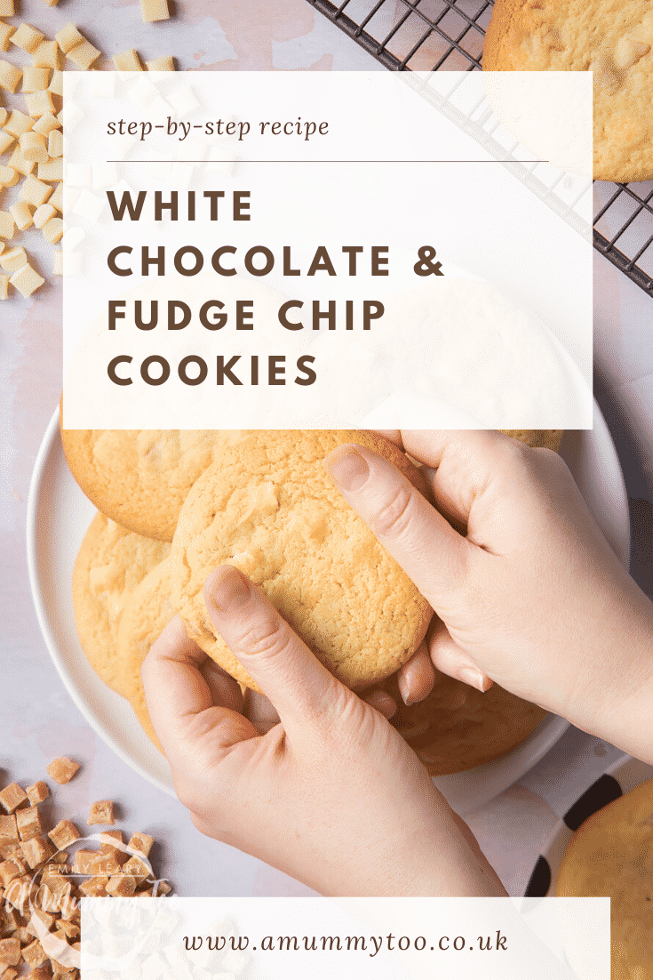 graphic text step-by-step recipe WHITE CHOCOLATE & FUDGE CHIP COOKIES above overhead shot of hands holding a white chocolate chip cookie with website URL below