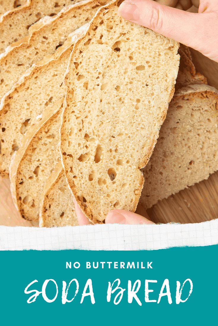 Slices of soda bread on a wooden board. Hands hold a slice. Caption reads: no buttermilk soda bread.