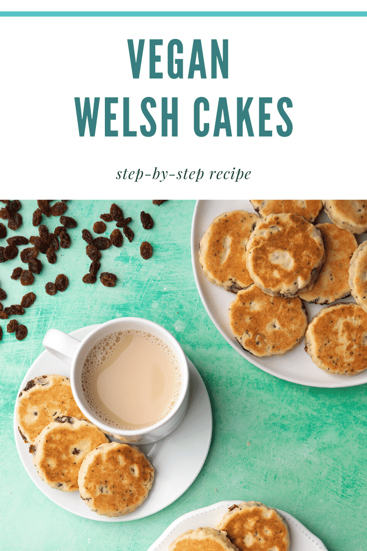 Vegan Welsh cakes arranged on small white plates with cups of tea. Caption reads: vegan Welsh cakes step-by-step recipe