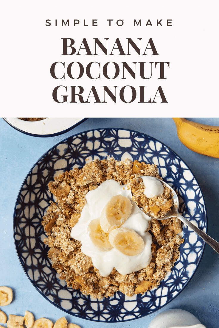 Banana coconut granola in a bowl with a spoon. Caption reads: Simple to make banana coconut granola.