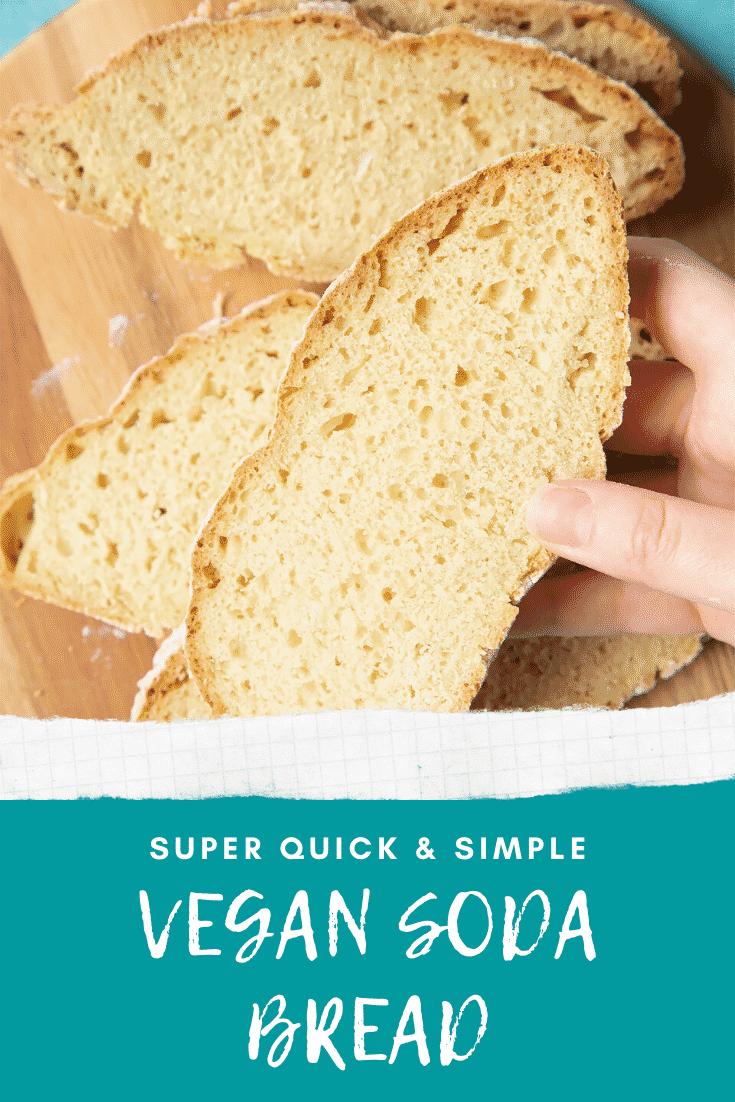 Vegan soda bread slices on a board. A hand holds a slice. Caption reads: super quick & simple vegan soda bread.