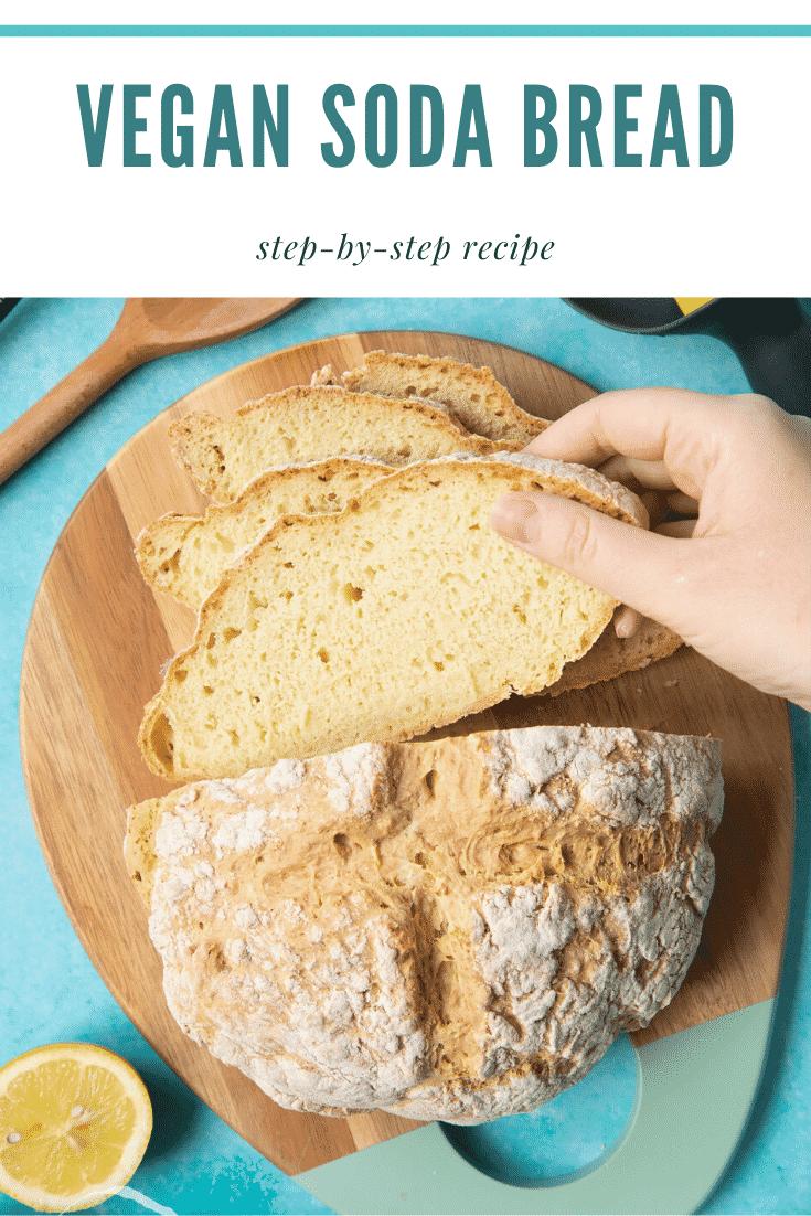 Vegan soda bread sliced on a board. Caption reads: vegan soda bread step-by-step recipe.