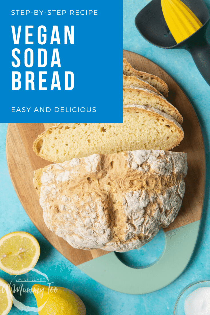 Vegan soda bread sliced on a board. Caption reads: step-by-step recipe vegan soda bread easy and delicious