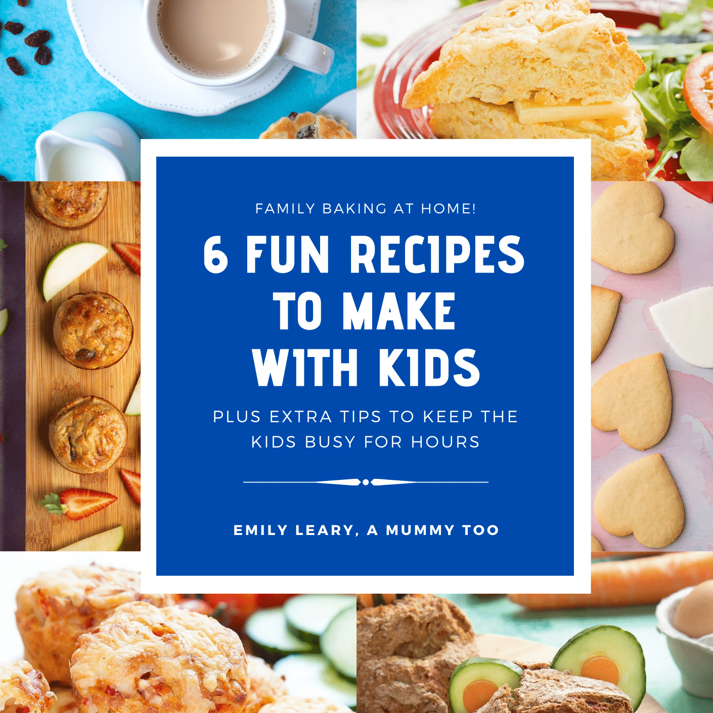 Graphic image with 6 recipes images and text with the book name: 6 Fun Recipe to Make with Kids - plus extra tips to keep the kids busy for hours.