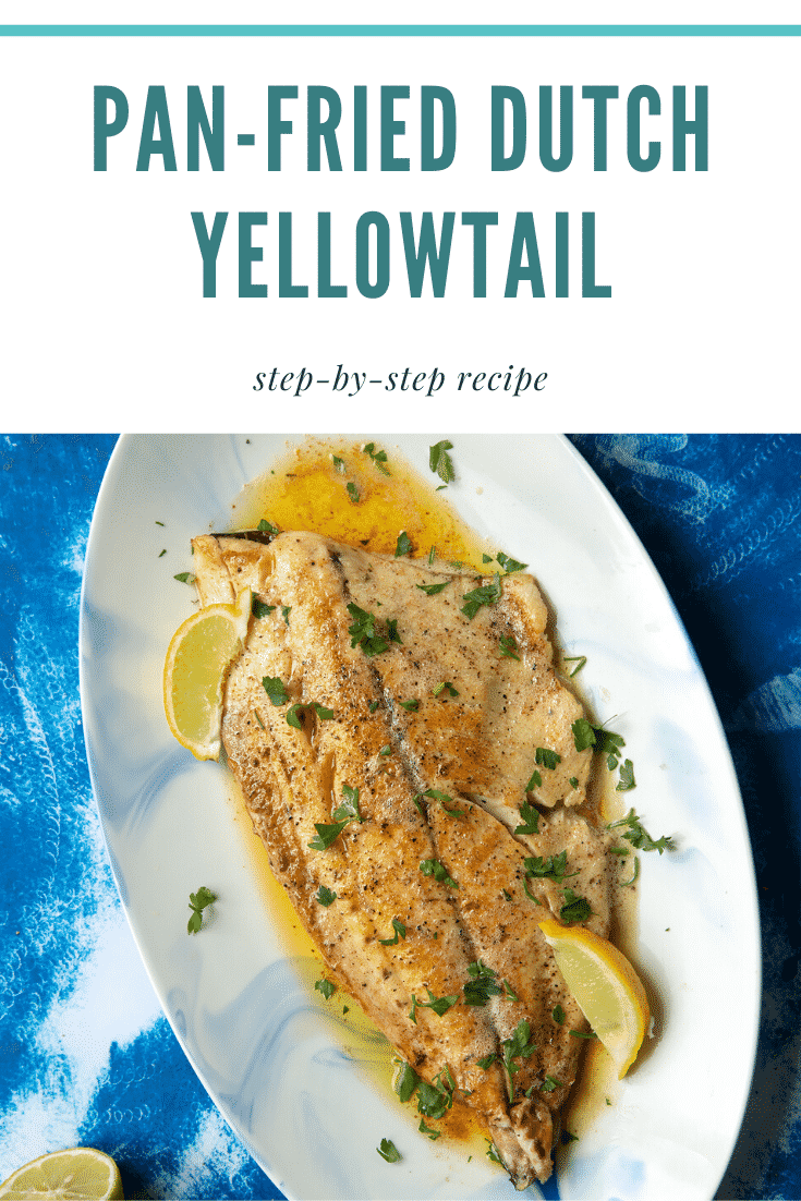 Pan-fried Yellowtail on an oval serving dish. The fish fillet is scattered with parsley and dotted with lemon wedges. Caption reads: pan-fried Dutch Yellowtail step-by-step recipe