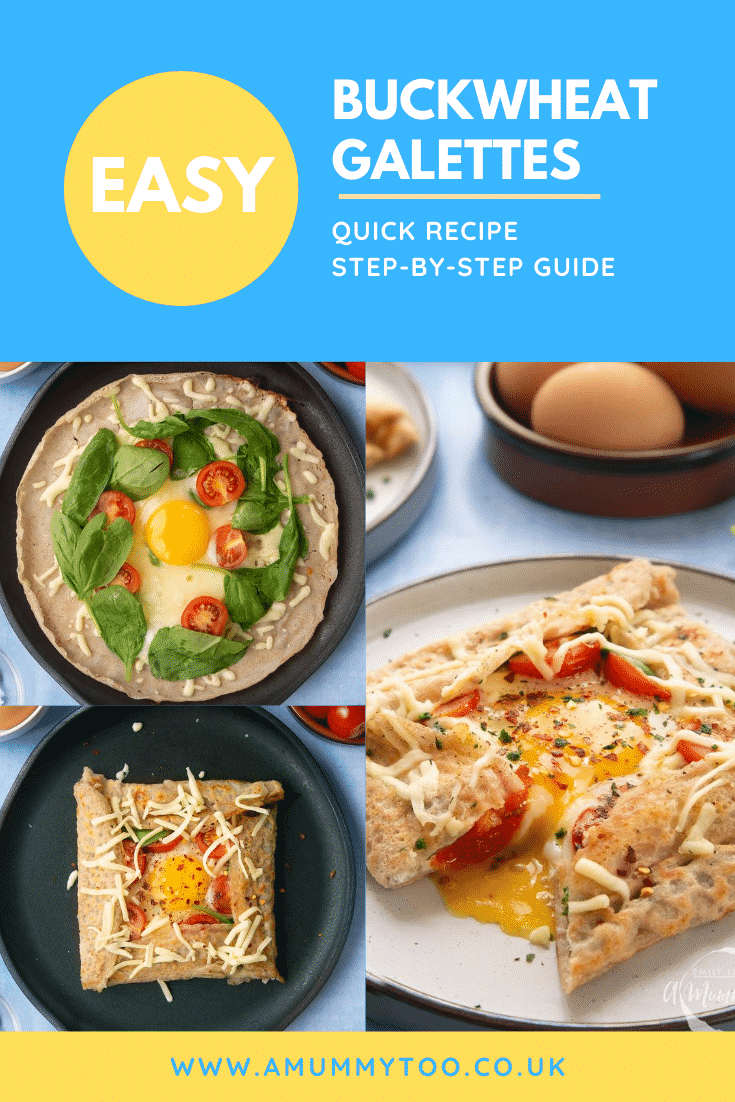Collage of images of buckwheat galettes filled with spinach, tomatoes, cheese and a lightly cooked egg. Caption reads: easy buckwheat galettes - quick recipe - step-by-step guide