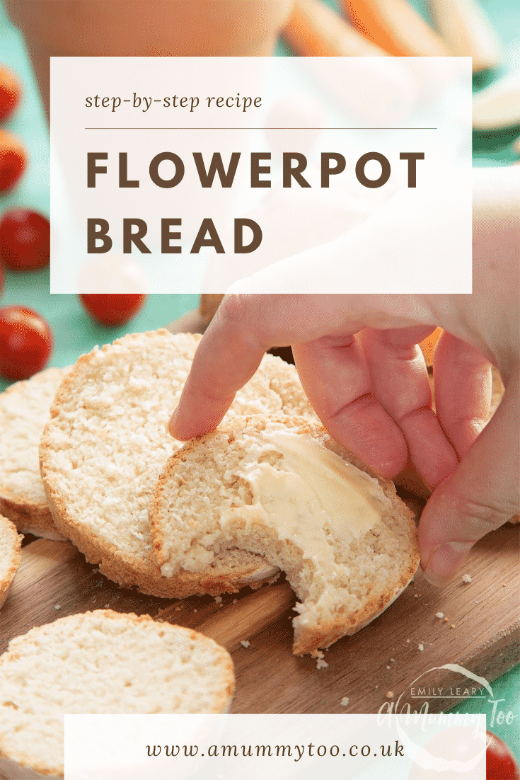 graphic text step-by-step recipe FLOWERPOT BREAD above a hand touching flowerpot bread slices with butter spread with website URL below