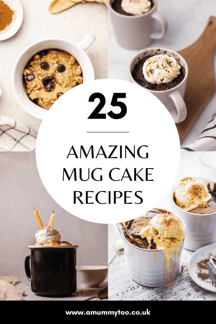 Collage of mug cakes. Caption reads: 25 amazing mug cake recipes