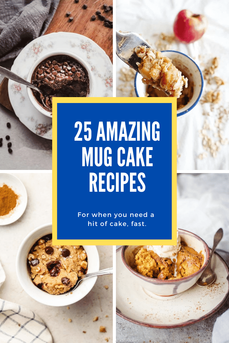Collage of mug cakes. Caption reads: 25 amazing mug cake recipes for when you need a hit of cake, fast