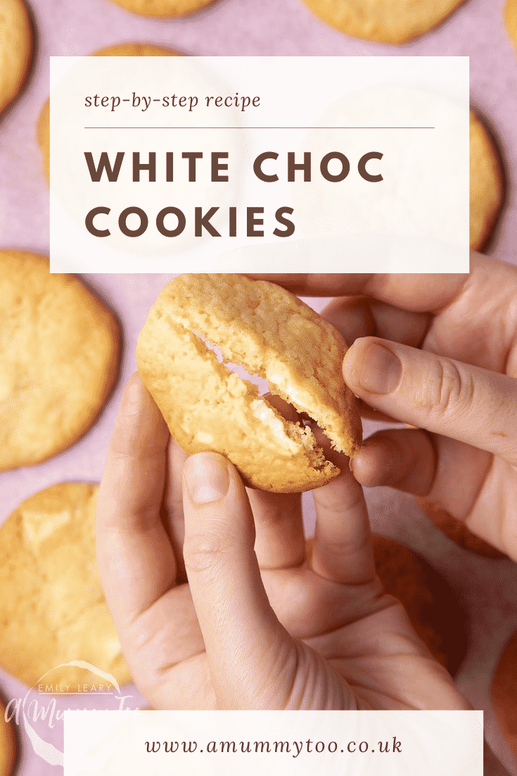 graphic text WHITE CHOCOLATE COOKIES step-by-step recipe above Overhead shot of a hand breaking a halved White choc chip cookie