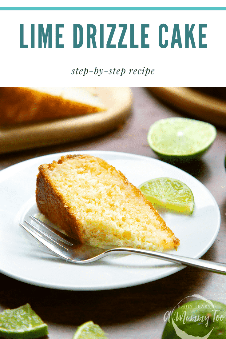 Slice of lime drizzle cake standing on a white plate with a fork. Caption reads: lime drizzle cake step-by-step recipe