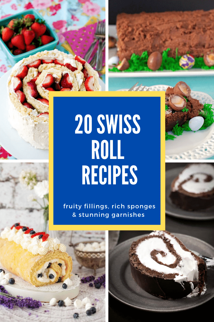 Collage of 4 Swiss rolls. Caption reads: 20 Swiss roll recipes - fruity fillings, rich sponges & stunning garnishes