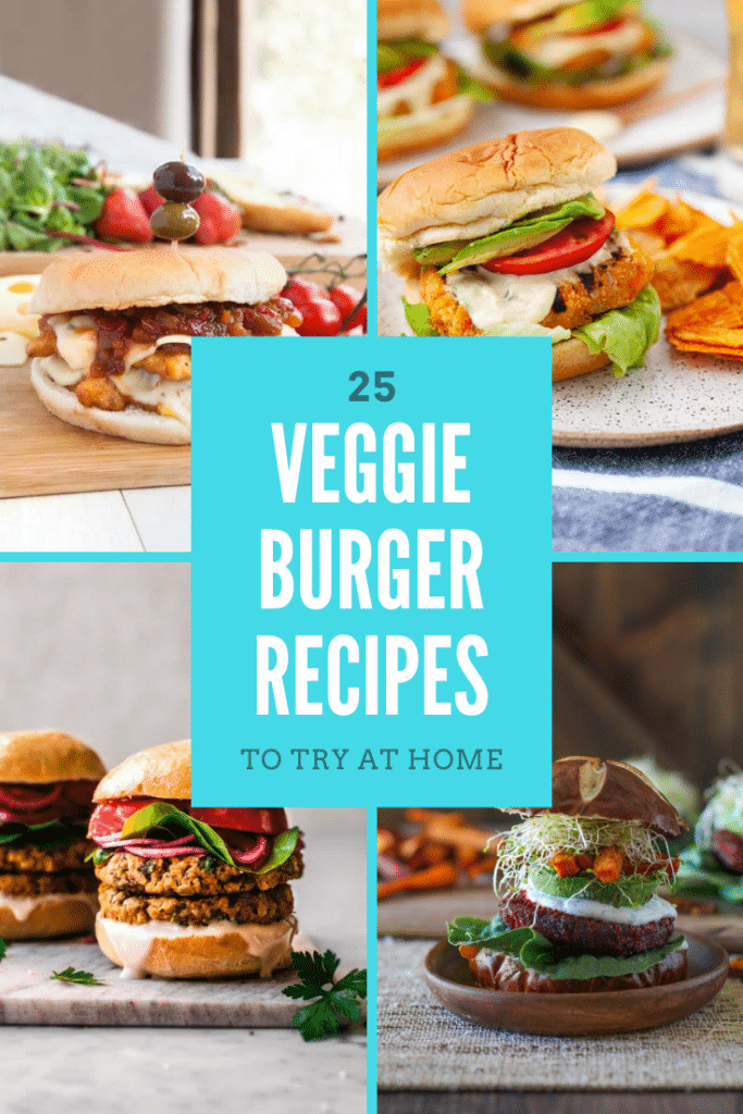 Collage of 4 veggie burgers in buns. Caption reads: 25 veggie burger recipes to try at home