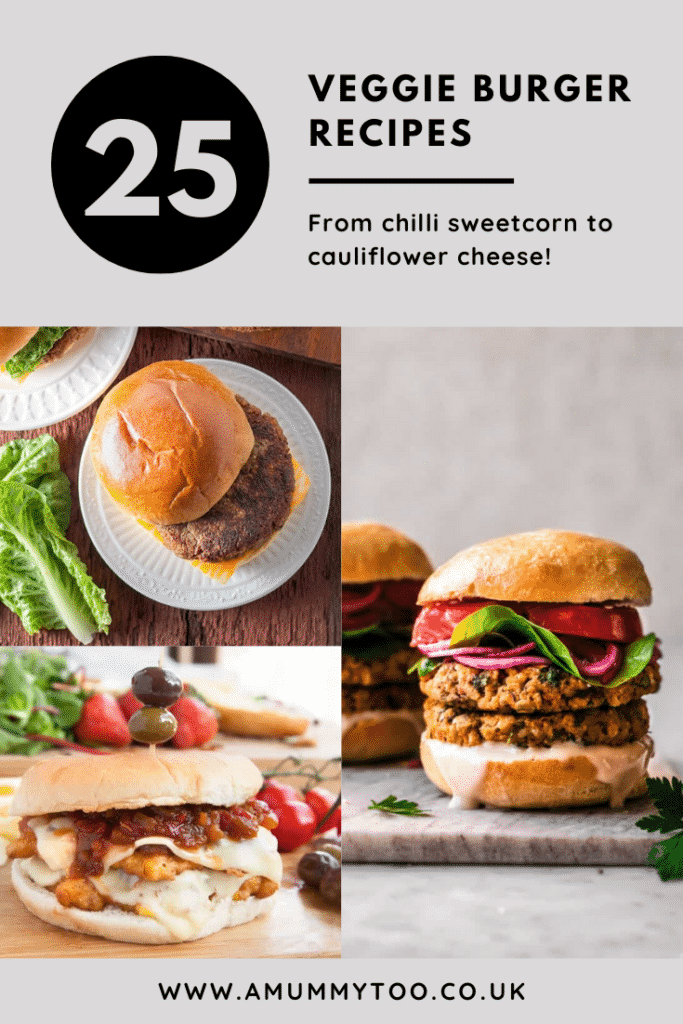 Collage of 3 veggie burgers in buns. Caption reads: 25 veggie burger recipes from chilli sweetcorn to cauliflower cheese