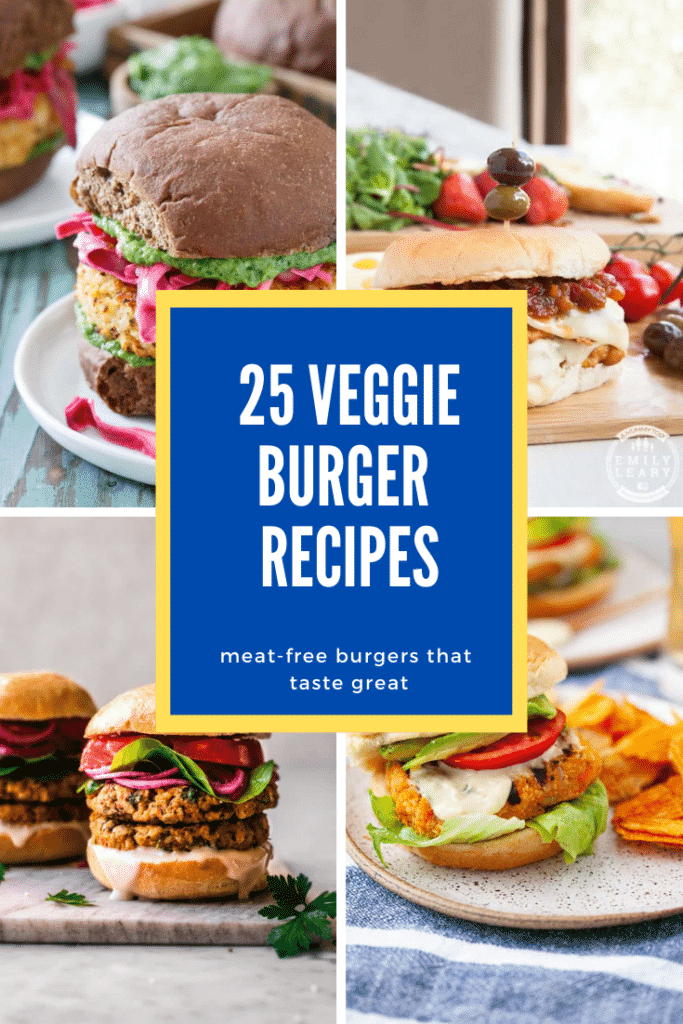 Collage of 4 veggie burgers in buns. Caption reads: 25 veggie burger recipes. Meat-free burgers that taste great