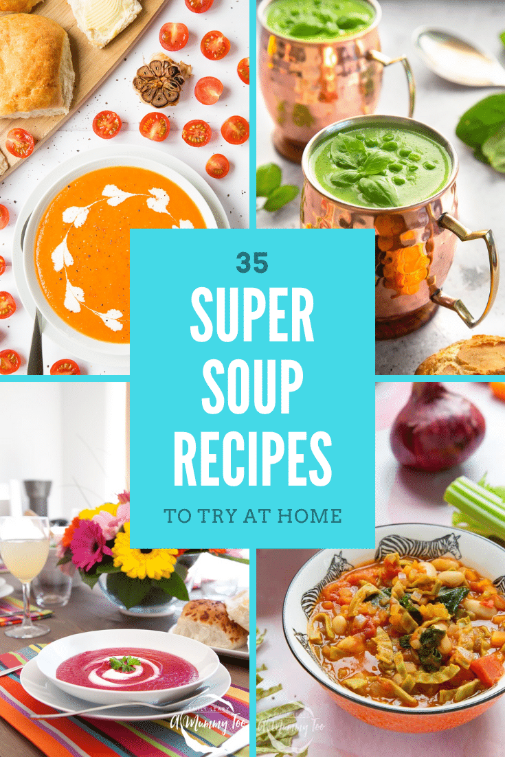 Collage of four soup recipes. Caption reads 35 super soup recipes to try at home