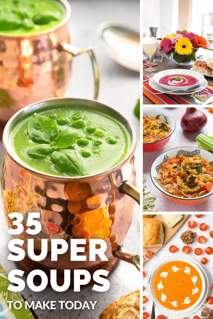 Collage of three soup recipes. Caption reads 35 super soup recipes to make today